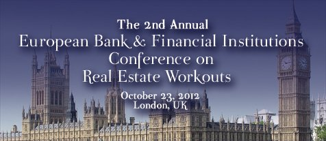 2nd Annual European Bank & Fnancial Instituions Conference on Real Estate Workouts